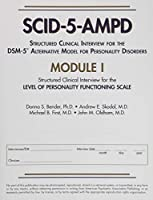 Structured Clinical Interview for the Dsm-5 Alternative Model for Personality Disorders Scid-5-ampd Module I: Level of Personality Functioning Scale