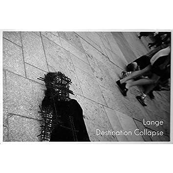 Destination Collapse