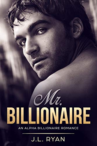 Book: Mr. Billionaire - A Dark Billionaire Possessive Alpha Male Romance Short Story Collection by J.L. Ryan