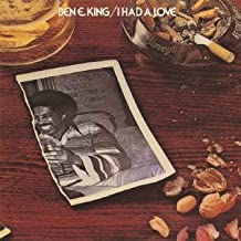I Had Love by Ben E King (2013-03-26)