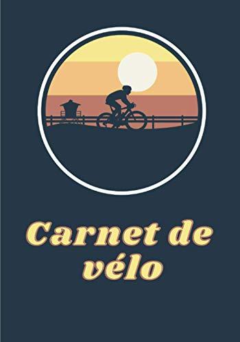 Carnet de vélo: Carnet de cyclisme à compléter | Notez vos séances de sport et entraînement ! | 140 pages au format de 7x10 pouces | Parfait pour les cyclistes en tout genre !