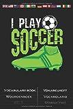 Fußball Schuh Teppen 'I Play Soccer' Vokabelheft: Vokabelbuch mit 2 Spalten für Fußball Fans und...