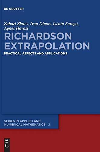 Richardson Extrapolation: Practical Aspects and Applications (De Gruyter Series in Applied and Numerical Mathematics, Band 2)