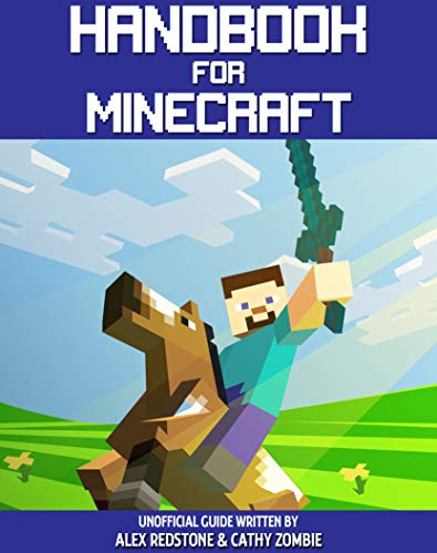 Handbook For Minecraft: Unofficial guide to the best secrets, tips, tricks and everything you need to know to be a better Minecrafter (English Edition)