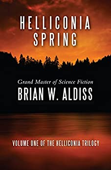 Helliconia Spring (The Helliconia Trilogy Book 1) by [Brian W. Aldiss]
