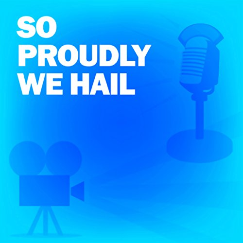 So Proudly We Hail! audiobook cover art