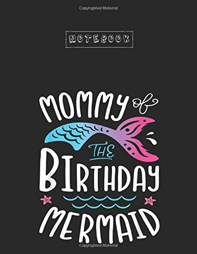 Notebook: Mommy Of The Birthday Mermaid Gifts Women Family Matching103 Pages Large Size 8.5x11