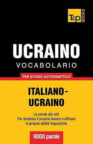 Vocabolario Italiano-Ucraino per studio autodidattico - 9000 parole