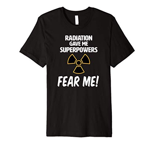 Radiation Gave Me Super Powers funny Cancer patient gift T
