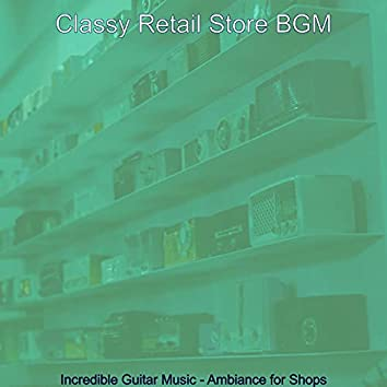 Incredible Guitar Music - Ambiance for Shops