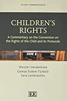 Children's Rights: A Commentary on the Convention on the Rights of the Child and Its Protocols (Elgar Commentaries)