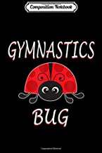 Composition Notebook: Gymnastics Bug Funny Gymnastics Ladybug Journal/Notebook Blank Lined Ruled 6x9 100 Pages