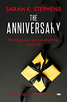 The Anniversary: a completely gripping psychological thriller by [Sarah K. Stephens]