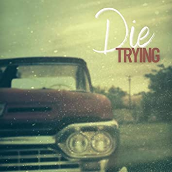 Die Trying (feat. T.Buckley)