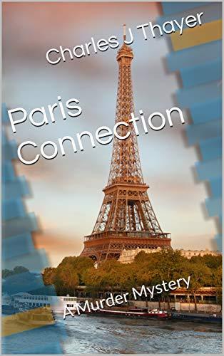Paris Connection: A Murder Mystery (Paradox Murder Mystery Book 5)
