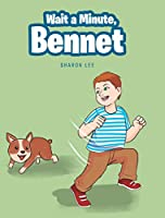 Wait a Minute, Bennet