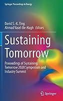 Sustaining Tomorrow: Proceedings of Sustaining Tomorrow 2020 Symposium and Industry Summit (Springer Proceedings in Energy)