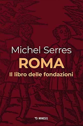Roma. Il libro delle fondazioni