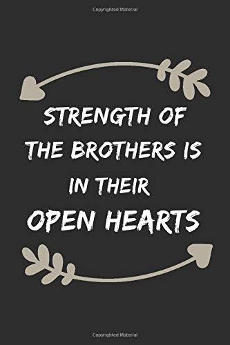 STRENGTH OF THE BROTHERS IS IN THEIR BIG HEARTS: Lined Notebook/Funny Journal Gift For Brothers,120 Pages,6*9 Inshes.