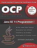 OCP (Exam 1Z0-815) Java SE 11 Programmer I Certification Guide: Oracle Certified Programmer-I Certification Guide