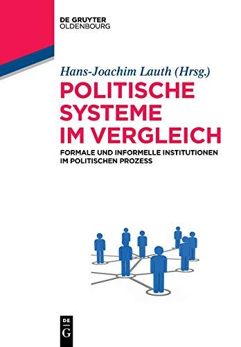 Politische Systeme im Vergleich: Formale und informelle Institutionen im politischen Prozess (Lehr- und Handbücher der Politikwissenschaft)