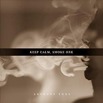 Keep Calm, Smoke One