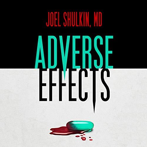 Adverse Effects Audiobook By Joel Shulkin MD cover art