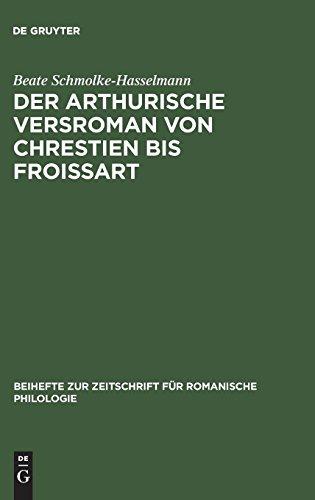 Der arthurische Versroman von Chrestien bis Froissart: Zur Geschichte einer Gattung (Beihefte zur Zeitschrift für romanische Philologie, Band 177)