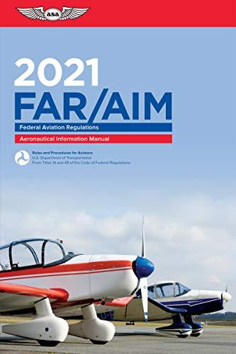 Far Aim 2021 Federal Aviation Regulations Aeronautical Information Manual Asa Far Aim Series Federal Aviation Administration Faa Aviation Supplies Academics Asa Ebook Amazon Com