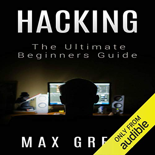 Hacking: The Ultimate Beginners Guide  By  cover art