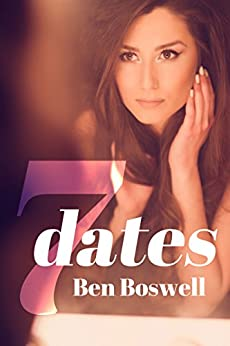 Seven Dates: A Different Kind of Hotwife by [Ben Boswell]