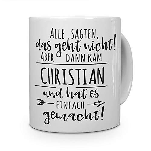 printplanet Tasse mit Namen Christian - Motiv Alle sagten, das geht Nicht. - Namenstasse, Kaffeebecher, Mug, Becher, Kaffeetasse - Farbe Weiß