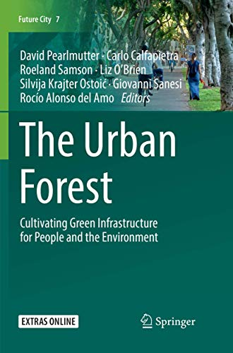 The Urban Forest: Cultivating Green Infrastructure for People and the Environment: 7