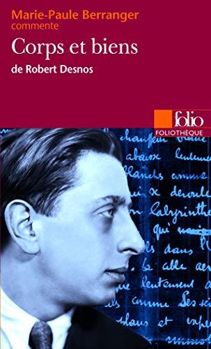 Corps et biens de Robert Desnos (Essai et dossier)