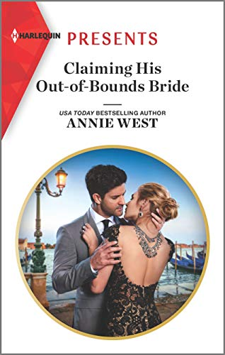 Claiming His Out-of_bounds Bride by Annie West