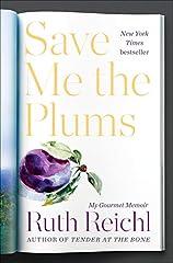 Save Me the Plums: My Gourmet Memoir Hardcover – April 2, 2019