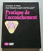 Pratique de l'accouchement de J. (Jacques) Lansac