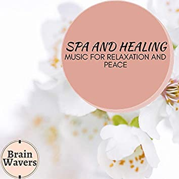 Spa And Healing - Music For Relaxation And Peace