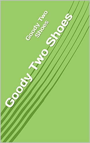 Goody Two Shoes (English Edition)