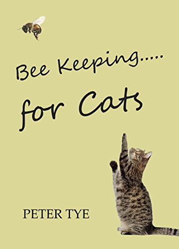 Bee Keeping for cats by [Peter Tye]