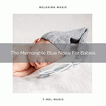 The Memorable Blue Noise For Babies