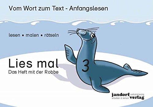 Lies mal 3 - Das Heft mit der Robbe: Vom Wort zum Text - Anfangslesen