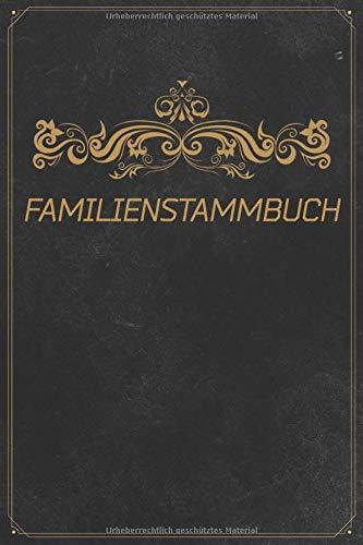 Familienstammbuch: Das Familien-Stammbuch mit Ahnentafel für Hobby Ahnenforscher zum selber Ausfüllen | 120 Seiten | 6x9 ca. DinA5