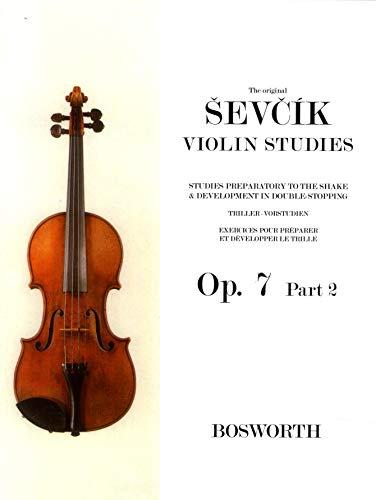 The Original Sevcik Violin Studies, Opus 7: Studies Preparatory to the Shake & Development in Double-Stopping.