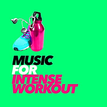 Music for Intense Workout