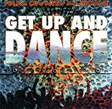 Get Up and Dance - Polka Country Musicians
