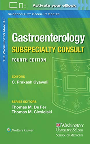 Compare Textbook Prices for The Washington Manual Gastroenterology Subspecialty Consult Washington Manual Subspecialty Consult 4 Edition ISBN 9781975113308 by Gyawali MD, Dr. Chandra