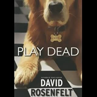 Play Dead                   Written by:                                                                                                                                 David Rosenfelt                               Narrated by:                                                                                                                                 Grover Gardner                      Length: 7 hrs and 41 mins     Not rated yet     Overall 0.0