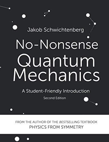 No-Nonsense Quantum Mechanics: A Student-Friendly Introduction, Second...
