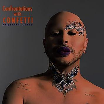 Confrontations with Confetti